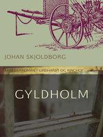 Gyldholm - Johan Skjoldborg