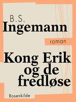 Kong Erik og de fredløse - B.S. Ingemann