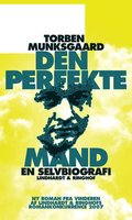 Den perfekte mand, en selvbiografi - Torben Munksgaard