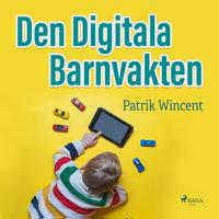 Den digitala barnvakten - Patrik Wincent