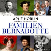 Familjen Bernadotte - Del 1 - Arne Norlin