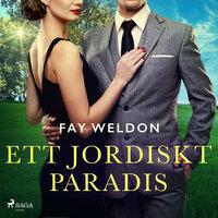 Ett jordiskt paradis - Fay Weldon