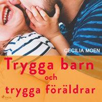 Trygga barn och trygga föräldrar - Cecilia Moen