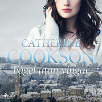 Fågel utan vingar - Catherine Cookson