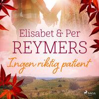 Ingen riktig patient - Per Reymers, Elisabet