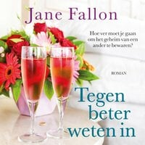 Tegen beter weten in - Jane Fallon