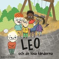 Leo 4 - Leo och de lösa tänderna - Christina Lindström,Kajsa Lind