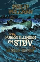 Forestillinger om Støv 1 - La Belle Sauvage - Philip Pullman