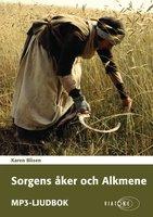 Sorgens Åker och Alkmene - Karen Blixen