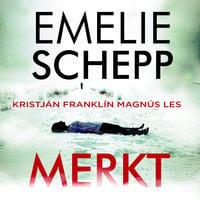 Merkt - Emelie Schepp