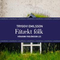 Fátækt fólk - Tryggvi Emilsson