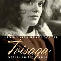 Tvísaga - Ásdís Halla Bragadóttir