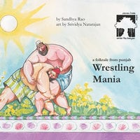 Wrestling Mania - Sandhya Rao