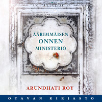 Äärimmäisen onnen ministeriö - Arundhati Roy
