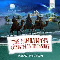 The Familyman's Christmas Treasury - Todd Wilson