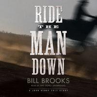 Ride the Man Down - Bill Brooks