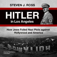 Hitler in Los Angeles - Steven J. Ross