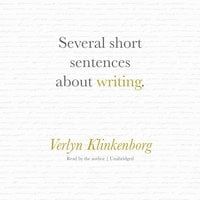 Several Short Sentences about Writing - Verlyn Klinkenborg