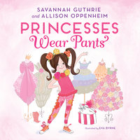 Princesses Wear Pants - Savannah Guthrie