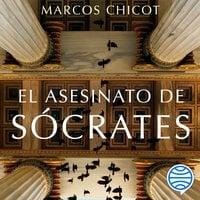 El asesinato de Sócrates - Marcos Chicot
