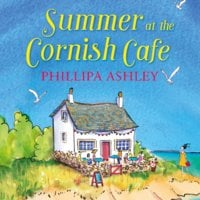 Summer at the Cornish Café - Phillipa Ashley