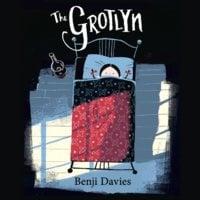 The Grotlyn - Benji Davies