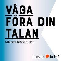 Våga föra din talan - Mikael Andersson