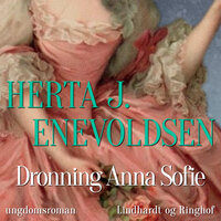 Dronning Anna Sofie - Herta J. Enevoldsen