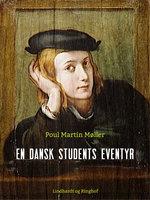 En dansk students eventyr - Poul Martin Møller