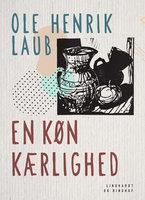 En køn kærlighed - Ole Henrik Laub