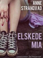 Elskede Mia - Anne Strandvad