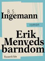 Erik Menveds barndom - B.S. Ingemann