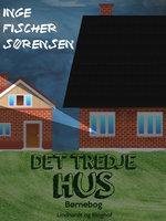 Det tredje hus - Inge Fischer Sørensen