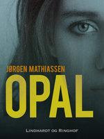 Opal - Jørgen Mathiassen