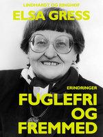Fuglefri og fremmed - Elsa Gress