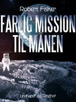 Farlig mission til månen - Robert Fisker