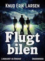 Flugtbilen - Knud Erik Larsen
