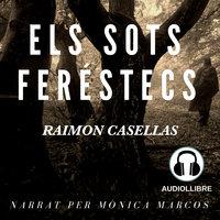Els sots feréstecs - Raimon Casellas