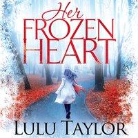 Her Frozen Heart - Lulu Taylor