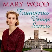 Tomorrow Brings Sorrow - Mary Wood