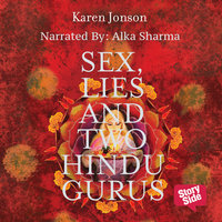 Sex Lies & Two Hindu Gurus - Karen Jonson