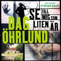 Se till mig som liten är - Dag Öhrlund