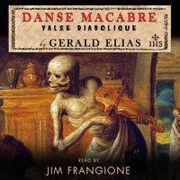 Danse Macabre: Valse Diabolique - Gerald Elias