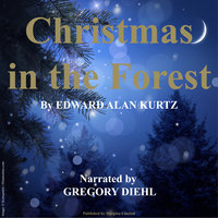 Christmas in the Forest - Edward Alan Kurtz