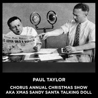 Paul Taylor Chorus Annual Christmas Show aka Xma Sandy Santa Talking Doll - Paul Taylor