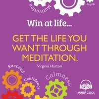 Win at Life: Get the Life You Want Through Meditation - Virginia Harton