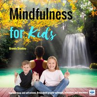Mindfulness for Kids - Brenda Shankey