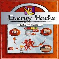 Energy Hacks - Life 'n' Hack