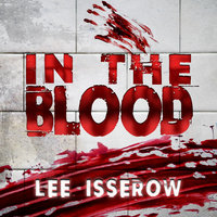 In The Blood - Lee Isserow