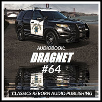 Audio Book: Dragnet #64 - Classic Reborn Audio Publishing